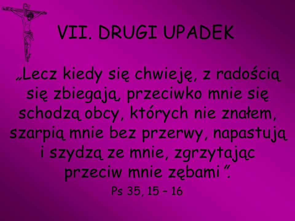 VII. DRUGI UPADEK
