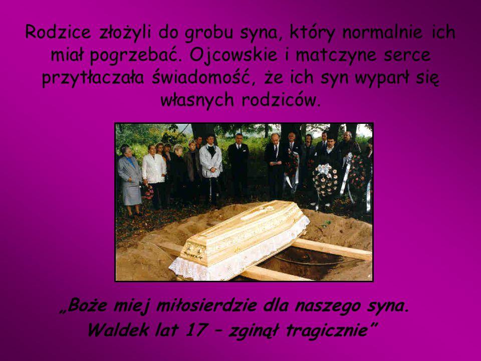 Waldek lat 17 – zginął tragicznie