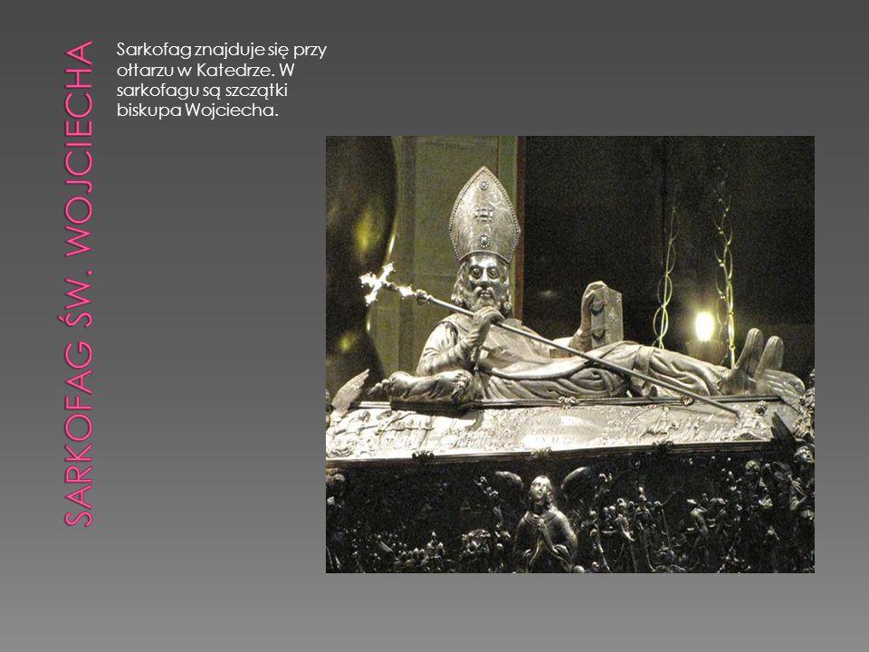 SARKOFAG ŚW. Wojciecha Sarkofag znajduje się przy ołtarzu w Katedrze.