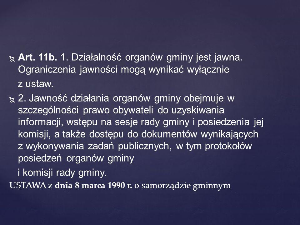 Art. 11b. 1. Działalność organów gminy jest jawna