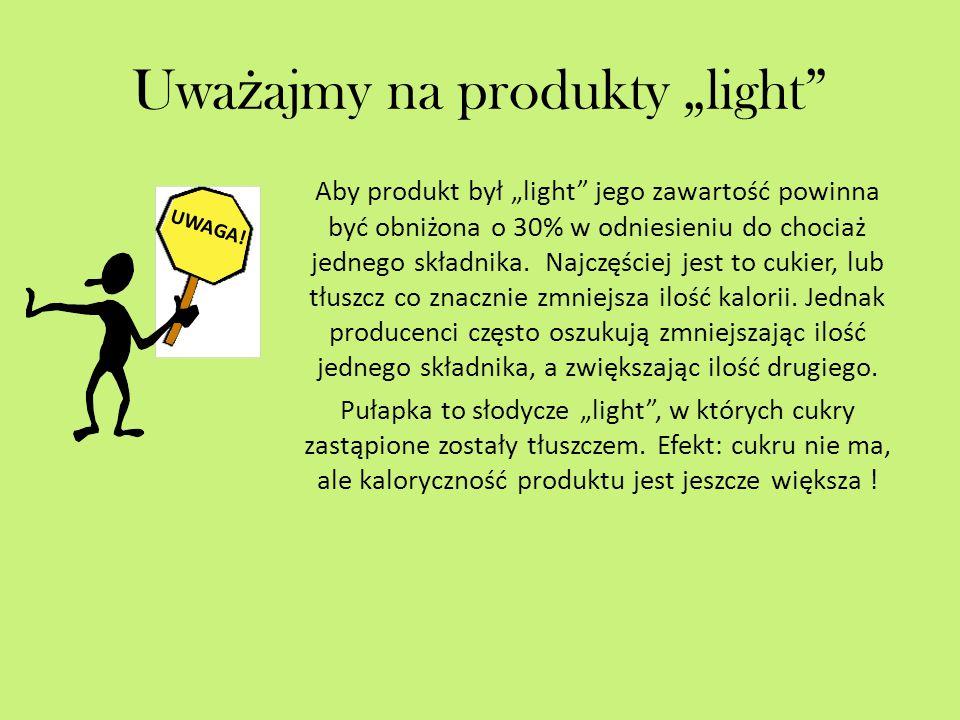 """Uważajmy na produkty """"light"""