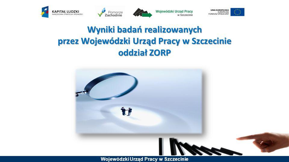 Wyniki badań realizowanych przez Wojewódzki Urząd Pracy w Szczecinie oddział ZORP