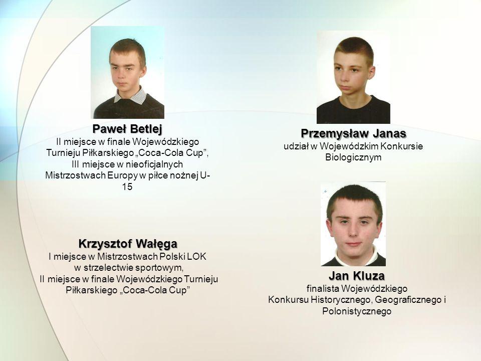 Paweł Betlej Przemysław Janas Krzysztof Wałęga Jan Kluza