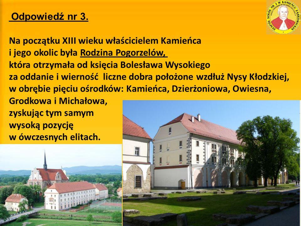 Na początku XIII wieku właścicielem Kamieńca