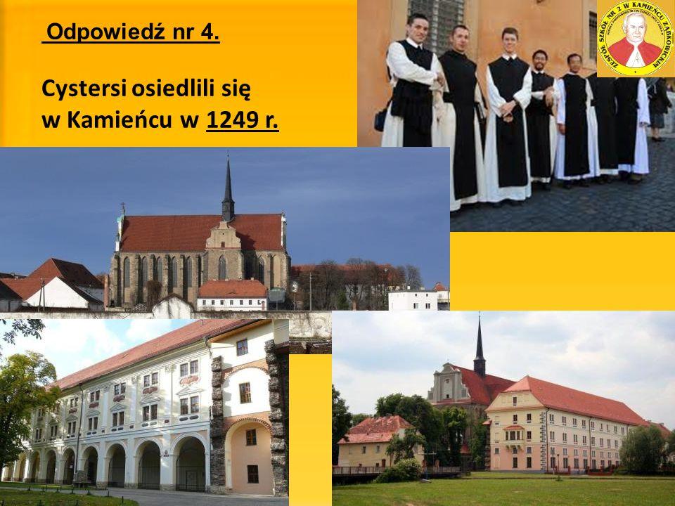 Cystersi osiedlili się w Kamieńcu w 1249 r.