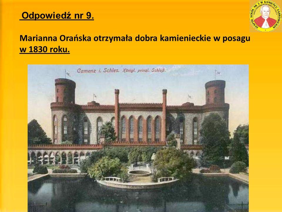 Marianna Orańska otrzymała dobra kamienieckie w posagu w 1830 roku.