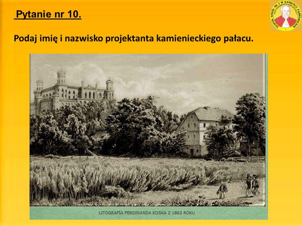 Podaj imię i nazwisko projektanta kamienieckiego pałacu.