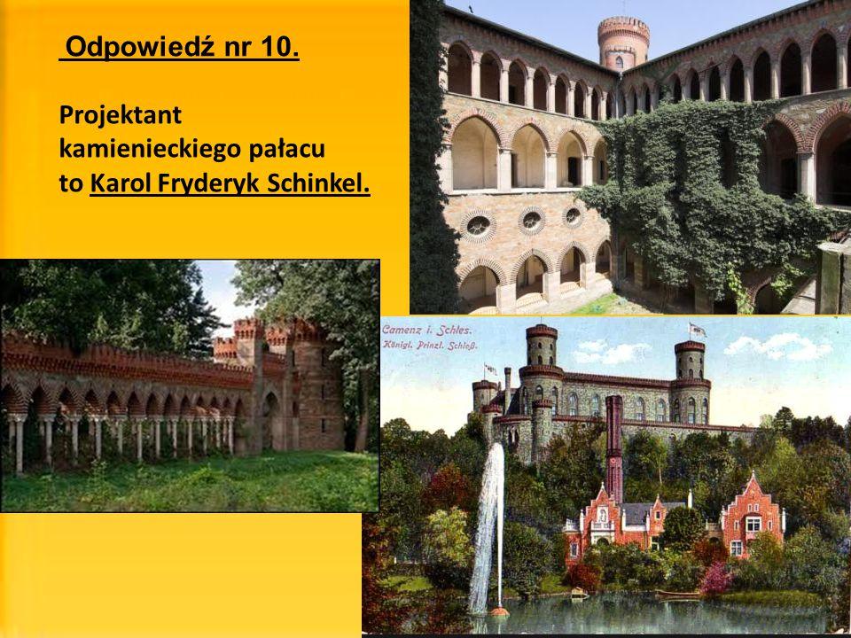kamienieckiego pałacu to Karol Fryderyk Schinkel.