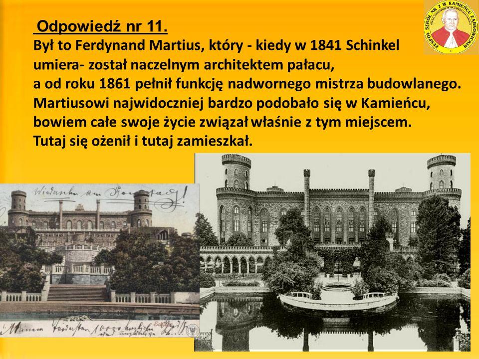 Był to Ferdynand Martius, który - kiedy w 1841 Schinkel
