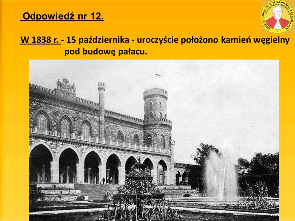 W 1838 r. - 15 października - uroczyście położono kamień węgielny