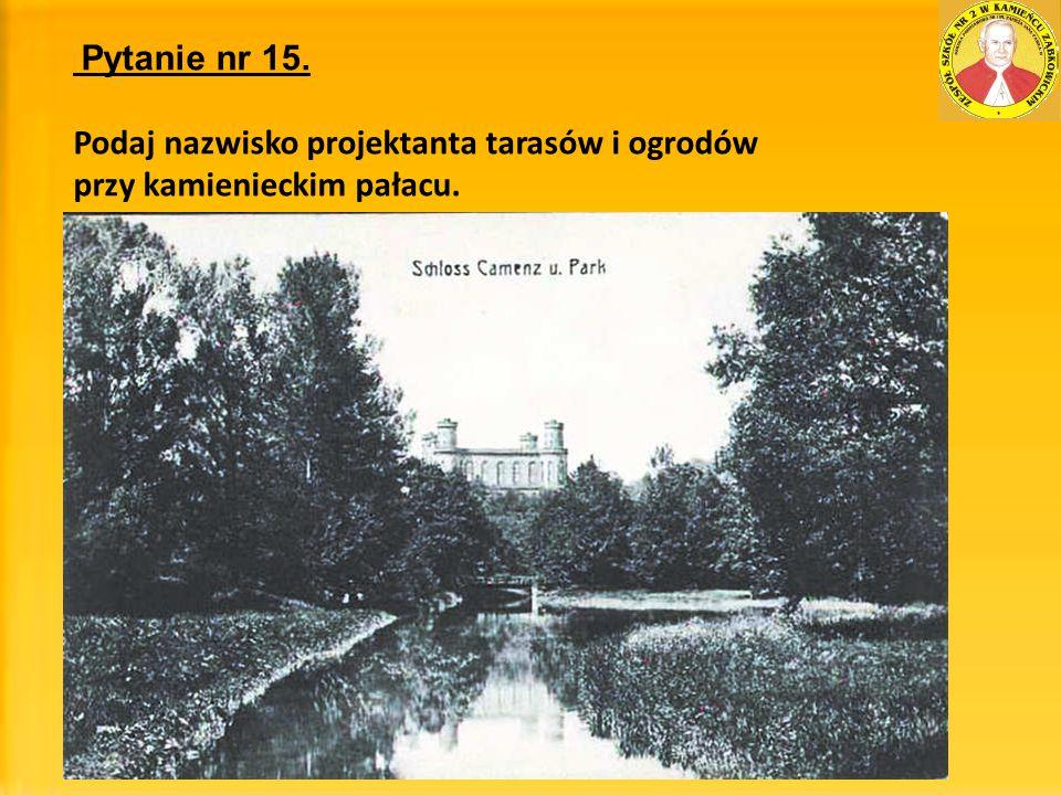 Podaj nazwisko projektanta tarasów i ogrodów przy kamienieckim pałacu.