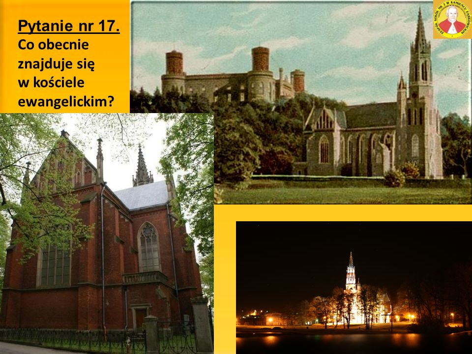 Pytanie nr 17. Co obecnie znajduje się w kościele ewangelickim