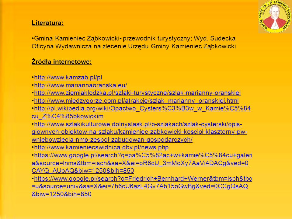 Literatura: Gmina Kamieniec Ząbkowicki- przewodnik turystyczny; Wyd. Sudecka Oficyna Wydawnicza na zlecenie Urzędu Gminy Kamieniec Ząbkowicki.