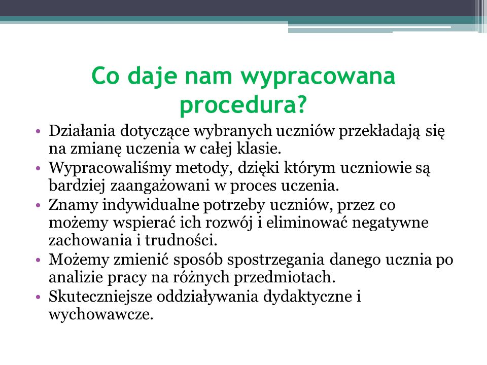 Co daje nam wypracowana procedura