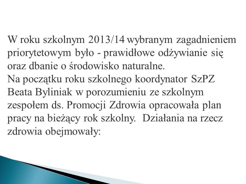 W roku szkolnym 2013/14 wybranym zagadnieniem priorytetowym było - prawidłowe odżywianie się oraz dbanie o środowisko naturalne.
