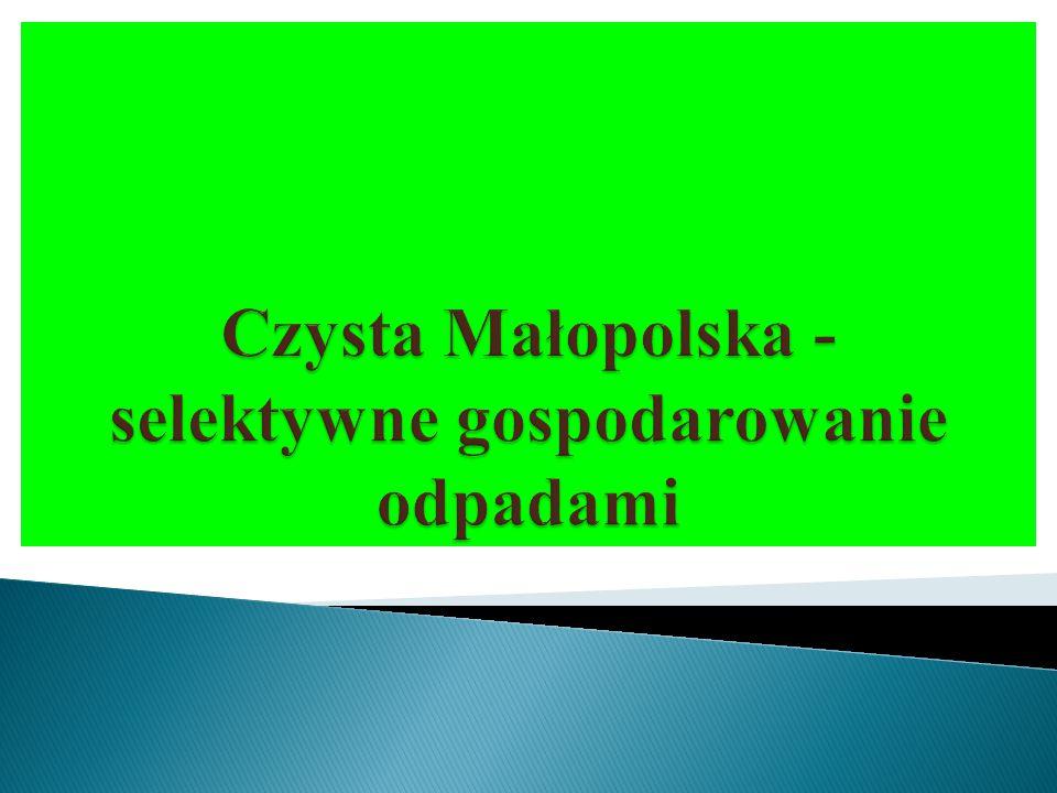 Czysta Małopolska - selektywne gospodarowanie odpadami
