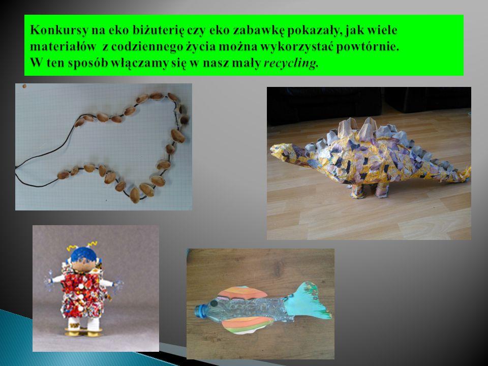 Konkursy na eko biżuterię czy eko zabawkę pokazały, jak wiele materiałów z codziennego życia można wykorzystać powtórnie.
