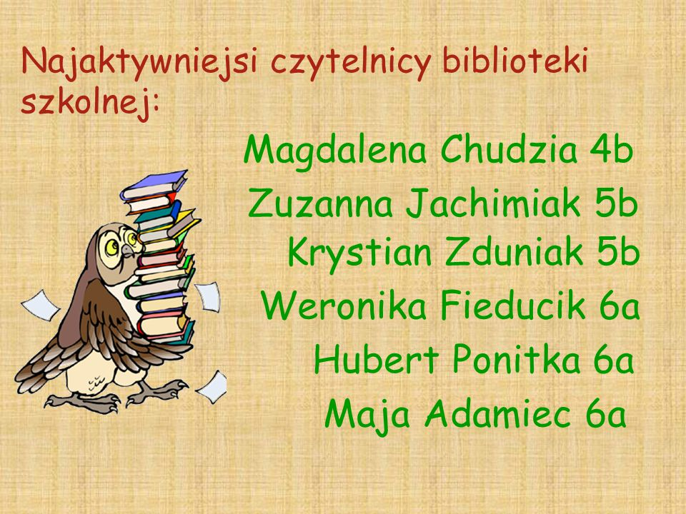 Magdalena Chudzia 4b Zuzanna Jachimiak 5b Krystian Zduniak 5b
