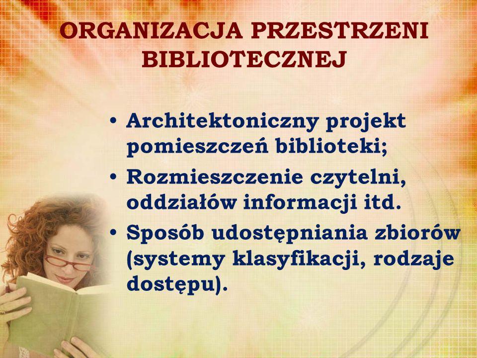 ORGANIZACJA PRZESTRZENI BIBLIOTECZNEJ