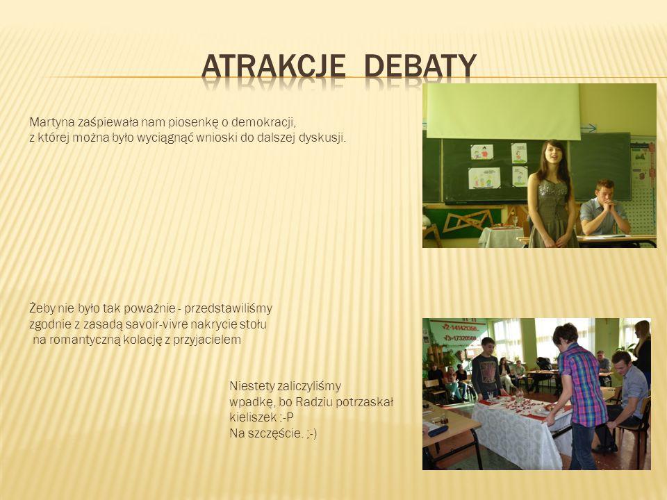 Atrakcje debaty Martyna zaśpiewała nam piosenkę o demokracji,
