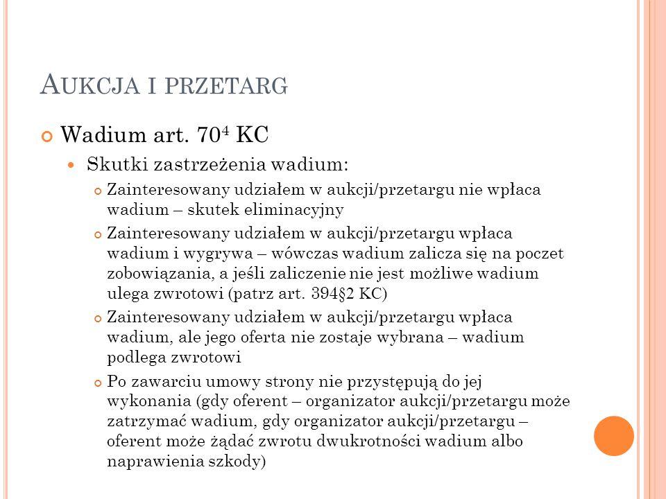 Aukcja i przetarg Wadium art. 704 KC Skutki zastrzeżenia wadium: