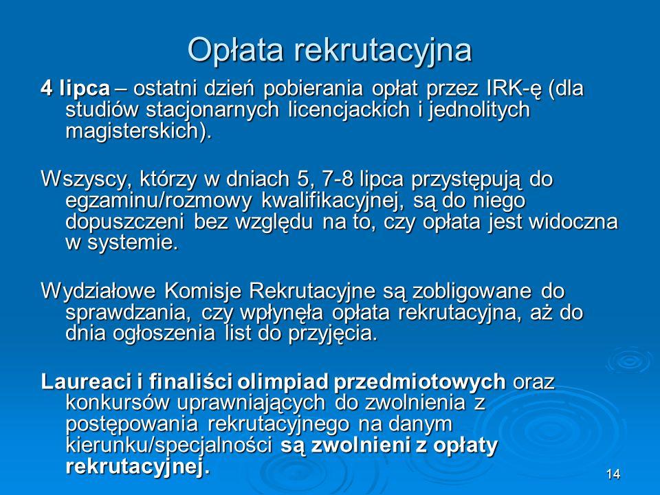 Opłata rekrutacyjna 4 lipca – ostatni dzień pobierania opłat przez IRK-ę (dla studiów stacjonarnych licencjackich i jednolitych magisterskich).
