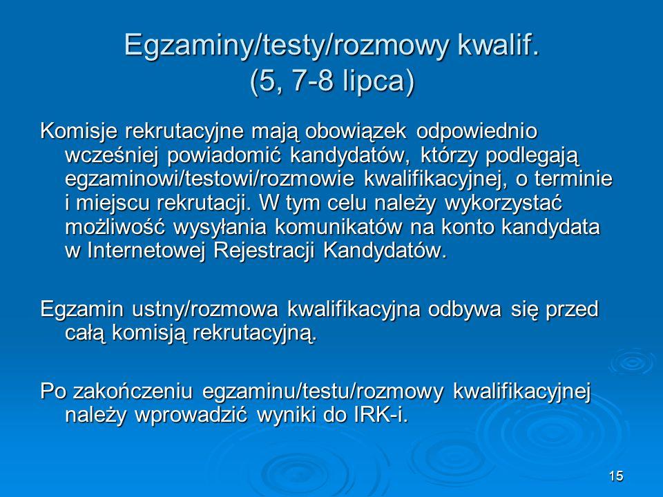 Egzaminy/testy/rozmowy kwalif. (5, 7-8 lipca)