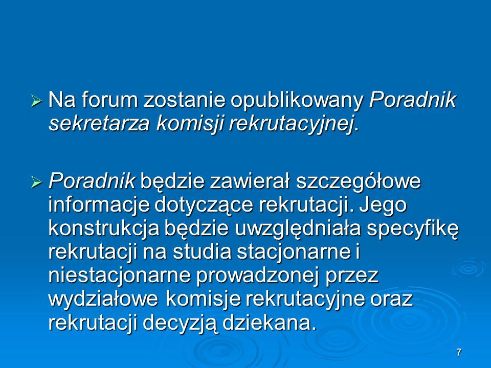 Na forum zostanie opublikowany Poradnik sekretarza komisji rekrutacyjnej.