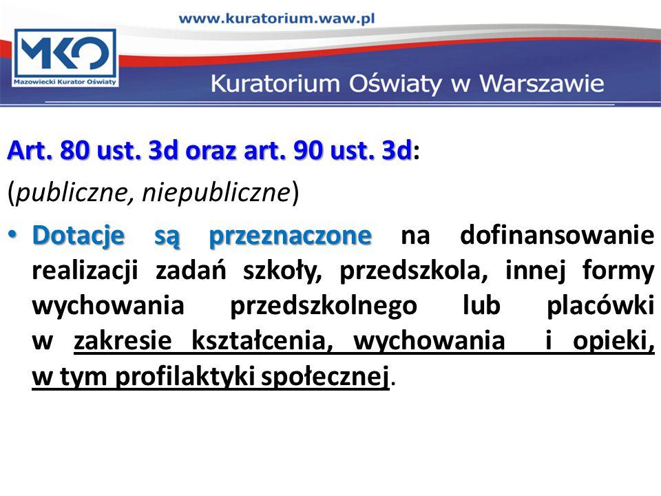 Art. 80 ust. 3d oraz art. 90 ust. 3d: (publiczne, niepubliczne)