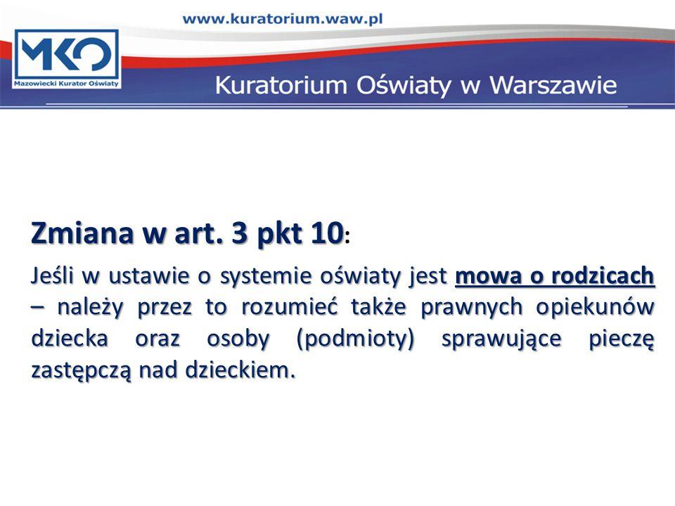 Zmiana w art. 3 pkt 10: