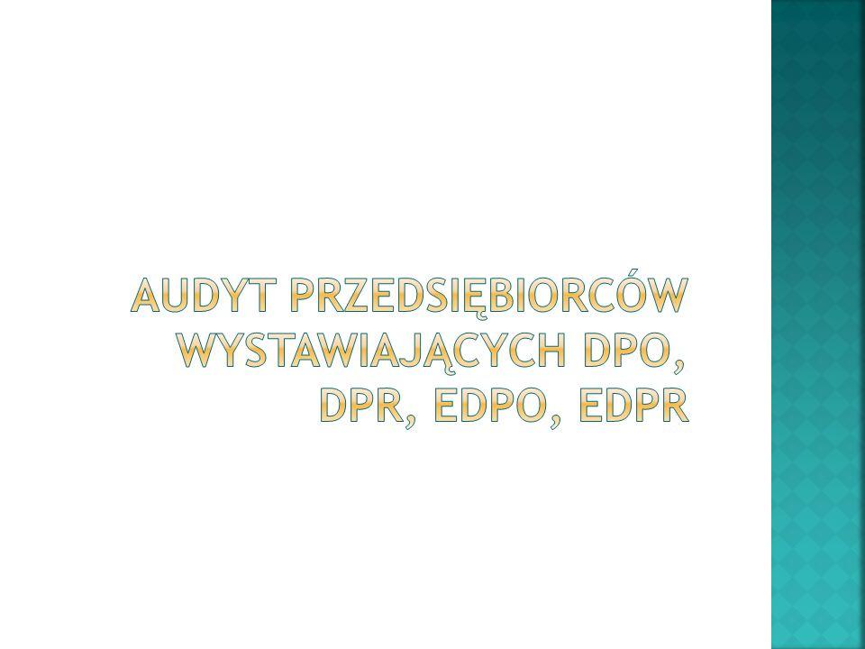 Audyt przedsiębiorców wystawiających DPO, DPR, EDPO, EDPR
