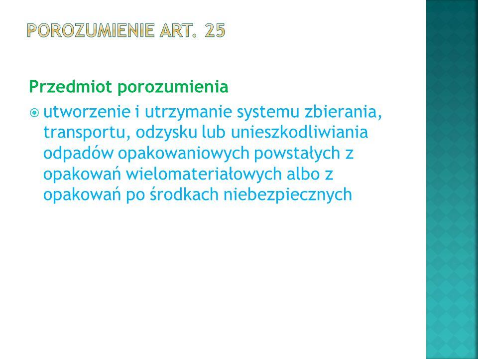 Porozumienie art. 25 Przedmiot porozumienia