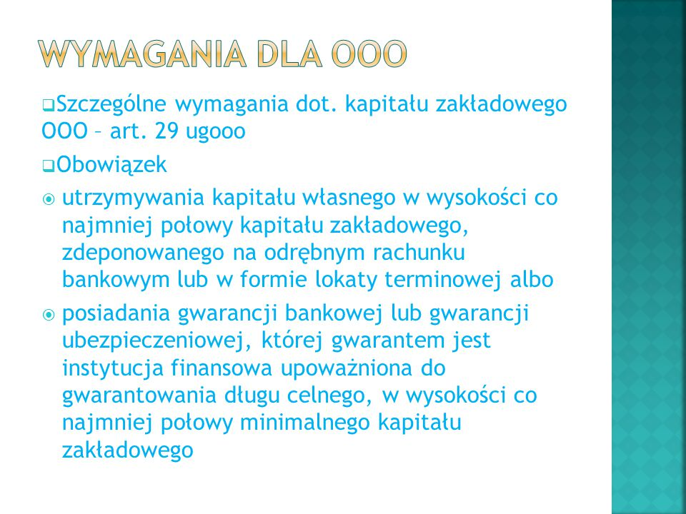 Wymagania dla OOO Szczególne wymagania dot. kapitału zakładowego OOO – art. 29 ugooo. Obowiązek.