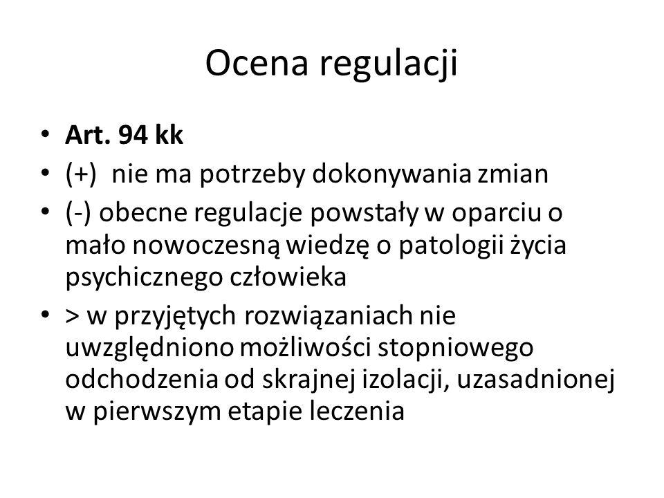 Ocena regulacji Art. 94 kk (+) nie ma potrzeby dokonywania zmian