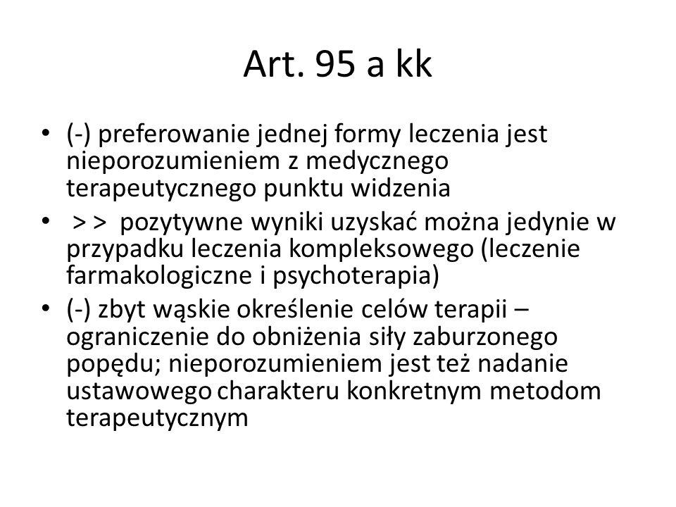Art. 95 a kk (-) preferowanie jednej formy leczenia jest nieporozumieniem z medycznego terapeutycznego punktu widzenia.