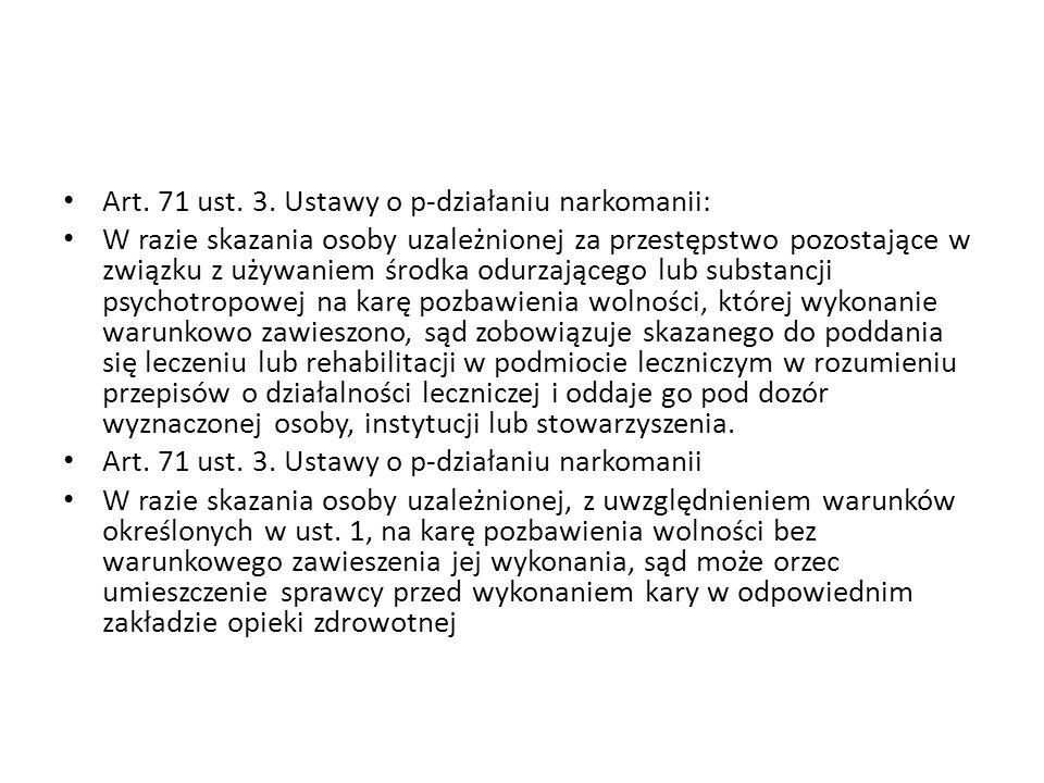 Art. 71 ust. 3. Ustawy o p-działaniu narkomanii:
