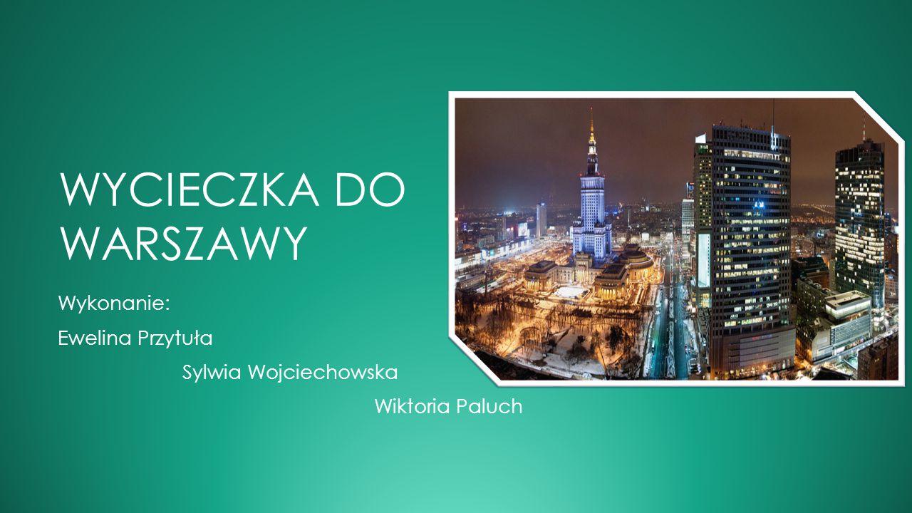 Wykonanie: Ewelina Przytuła Sylwia Wojciechowska Wiktoria Paluch
