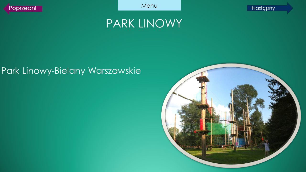 Menu Poprzedni Park Linowy Następny Park Linowy-Bielany Warszawskie