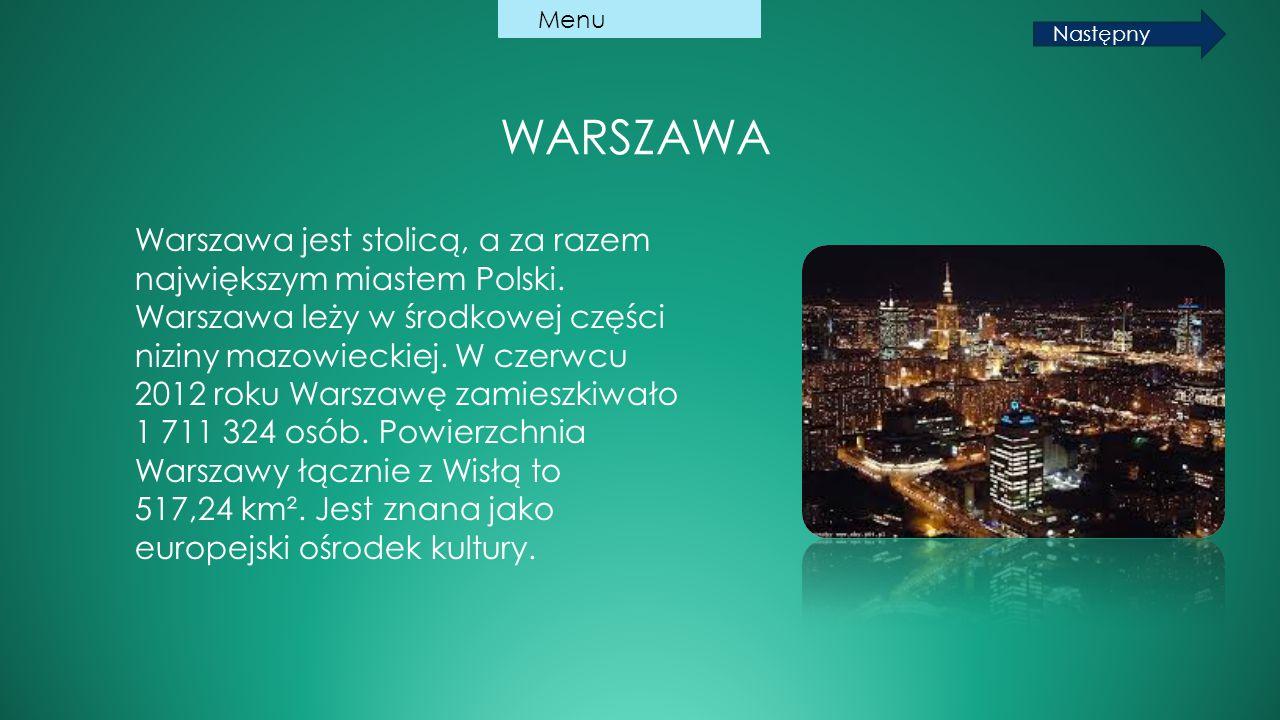 Warszawa Warszawa jest stolicą, a za razem największym miastem Polski.