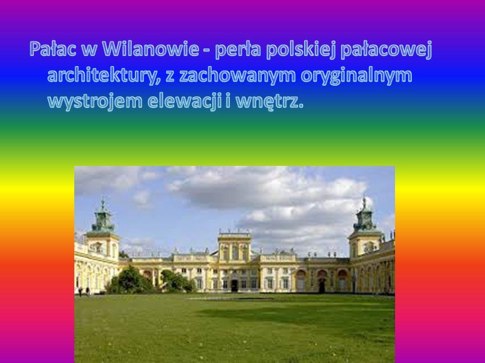 Pałac w Wilanowie - perła polskiej pałacowej architektury, z zachowanym oryginalnym wystrojem elewacji i wnętrz.