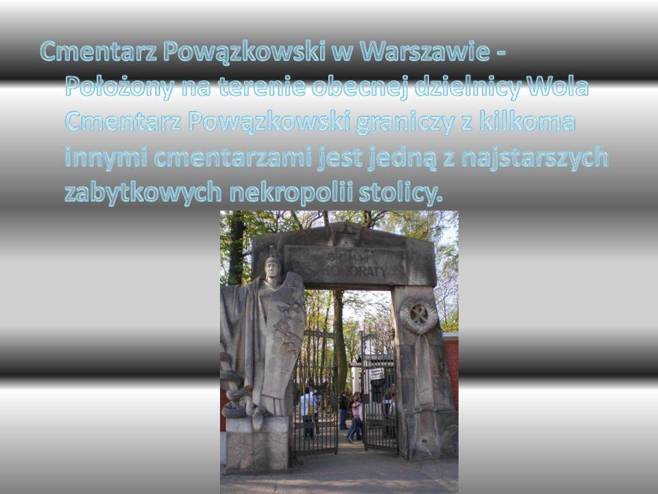 Cmentarz Powązkowski w Warszawie - Położony na terenie obecnej dzielnicy Wola Cmentarz Powązkowski graniczy z kilkoma innymi cmentarzami jest jedną z najstarszych zabytkowych nekropolii stolicy.