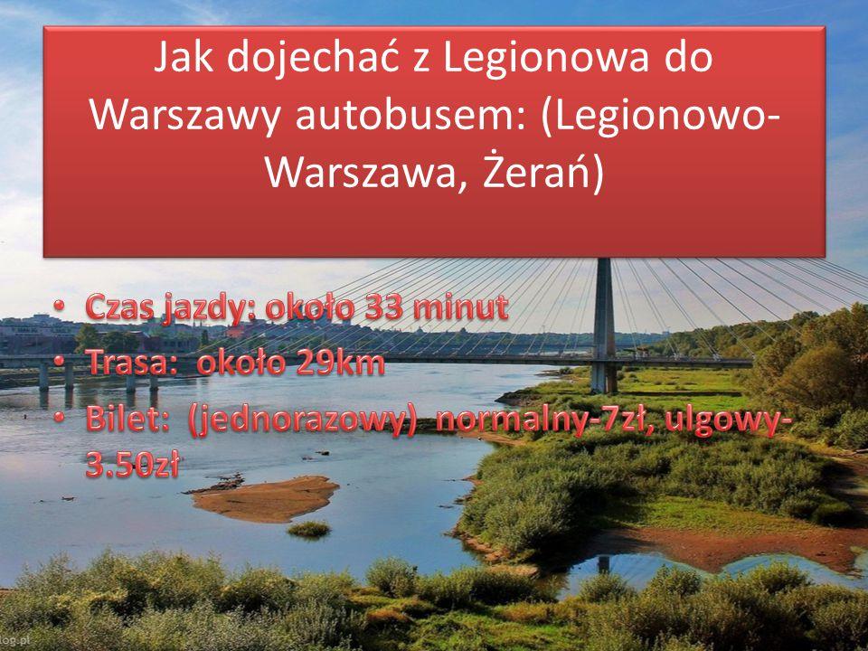Jak dojechać z Legionowa do Warszawy autobusem: (Legionowo-Warszawa, Żerań)