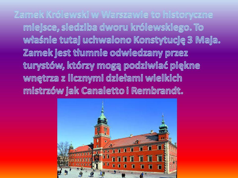 Zamek Królewski w Warszawie to historyczne miejsce, siedziba dworu królewskiego.