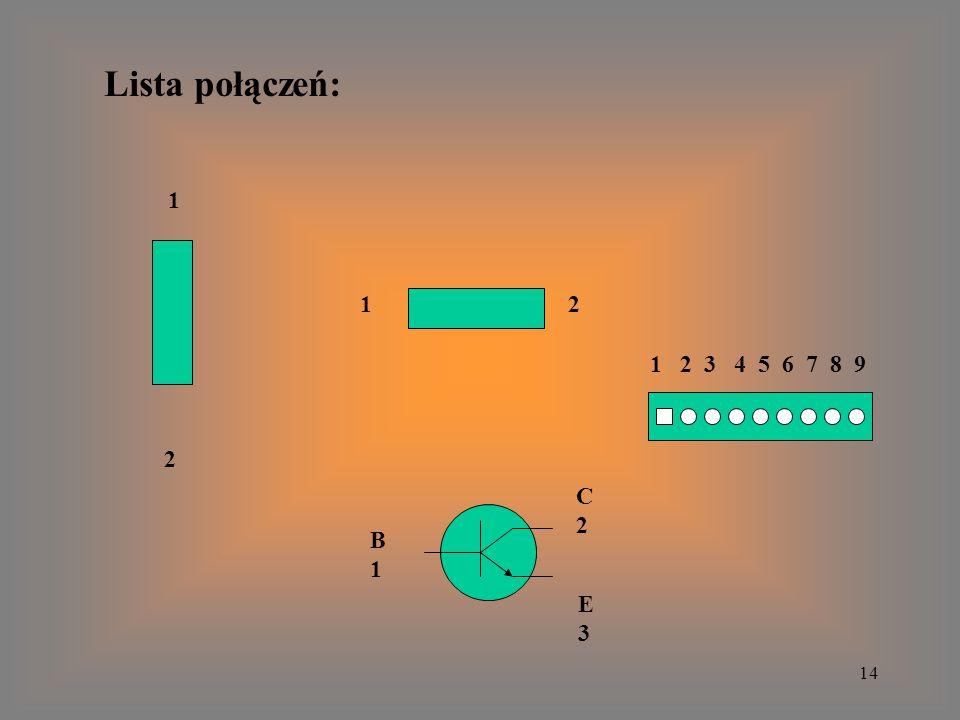 Lista połączeń: 1 1 2 1 2 3 4 5 6 7 8 9 2 C 2 B 1 E 3