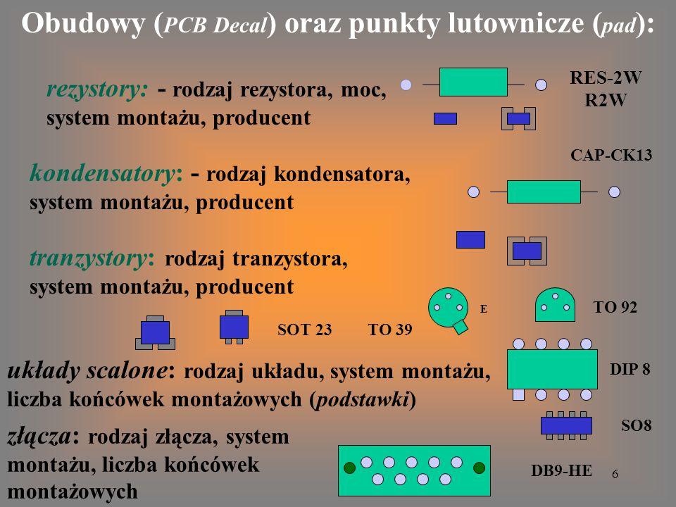 Obudowy (PCB Decal) oraz punkty lutownicze (pad):