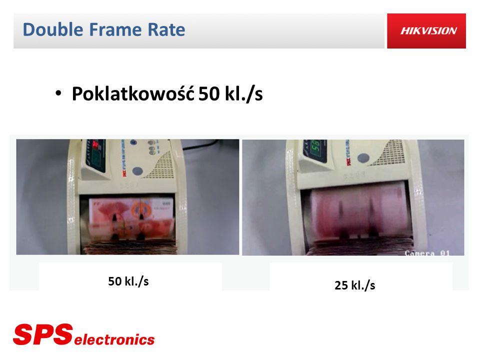 Double Frame Rate Poklatkowość 50 kl./s 50 kl./s 25 kl./s