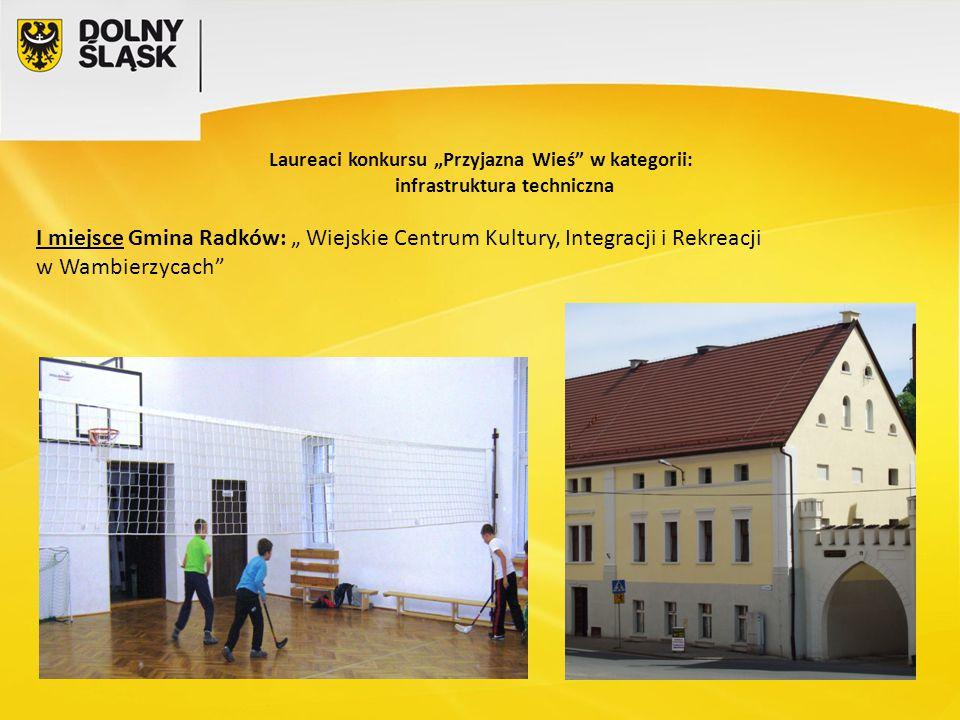 """Laureaci konkursu """"Przyjazna Wieś w kategorii: infrastruktura techniczna"""