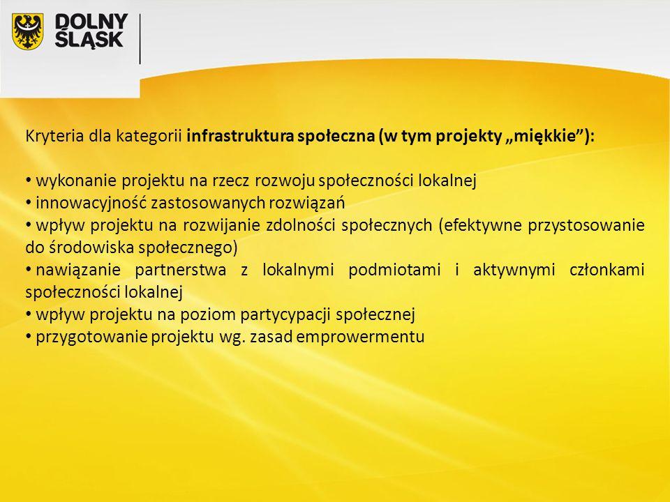 """Kryteria dla kategorii infrastruktura społeczna (w tym projekty """"miękkie ):"""