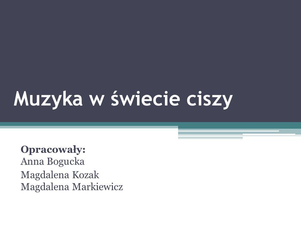 Opracowały: Anna Bogucka Magdalena Kozak Magdalena Markiewicz