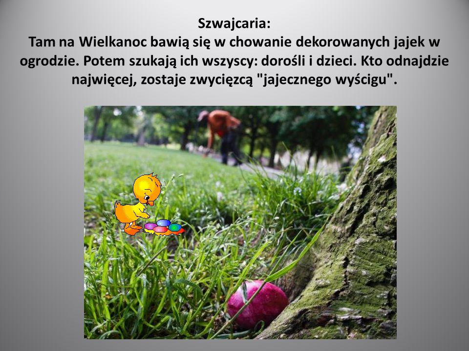 Szwajcaria: Tam na Wielkanoc bawią się w chowanie dekorowanych jajek w ogrodzie.